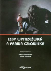 Izby wytrzeźwień a prawa człowieka - okładka książki