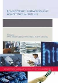Konieczność i różnorodność kompetencji medialnej - okładka książki