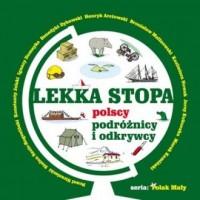 Lekka stopa. Polscy podróżnicy i odkrywcy. Seria: Polak mały - okładka książki