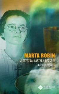 Marta Robin. Mistyczka naszych czasów - okładka książki