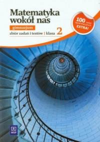 Matematyka wokół nas. Klasa 2. Gimnazjum. Zbiór zadań i testów - okładka podręcznika
