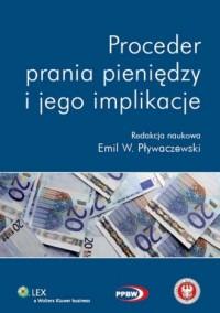 Proceder prania pieniędzy i jego implikacje - okładka książki