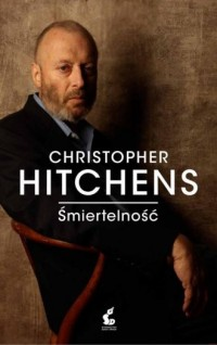 Śmiertelność - Christopher Hitchens - okładka książki