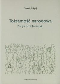 Tożsamość narodowa. Zarys problematyki - okładka książki