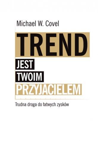Trend jest twoim przyjacielem. - okładka książki