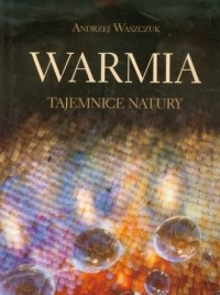 Warmia. Tajemnice natury - okładka książki