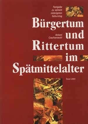 Bürgertum und Rittertum im Spätmittelalter - okładka książki