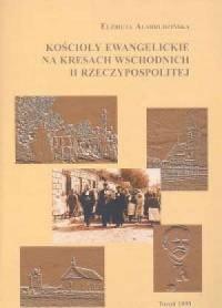 Kościoły ewangelickie na kresach wschodnich II Rzeczypospolitej - okładka książki