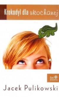 Krokodyl dla ukochanej - okładka książki
