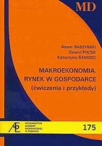 Makroekonomia. Rynek w gospodarce (ćwiczenia i przykłady) - okładka książki