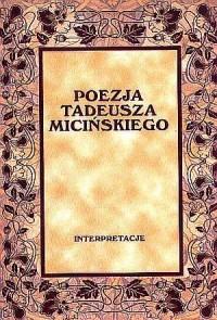 Poezja Tadeusza Micińskiego. Interpretacje - okładka książki