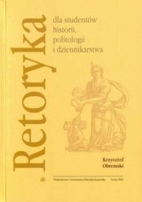 Retoryka dla studentów historii, politologii i dziennikarstwa - okładka książki