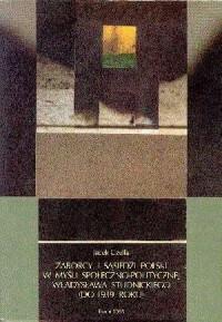Zaborcy i sąsiedzi Polski w myśli społeczno-politycznej Władysława Studnickiego (do 1939 roku) - okładka książki