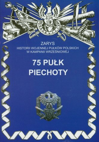 75 Pułk Piechoty. Seria: Zarys - okładka książki