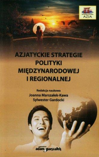 Azjatyckie strategie polityki międzynarodowej - okładka książki