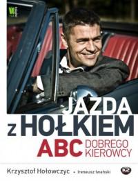Jazda z Hołkiem. ABC dobrego kierowcy - okładka książki