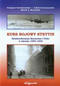 Kurs bojowy Stettin. Bombardowania - okładka książki