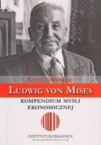Ludwig von Mises - kompendium myśli ekonomicznej - okładka książki
