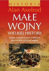 Małe wojny wielkiej historii - okładka książki
