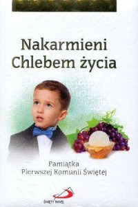 Nakarmieni Chlebem życia. Pamiątka - Wydawnictwo - okładka książki