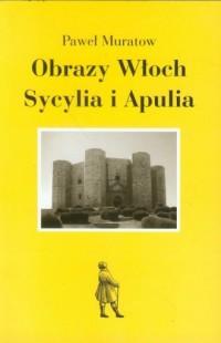 Obrazy Włoch. Sycylia i Apulia - okładka książki