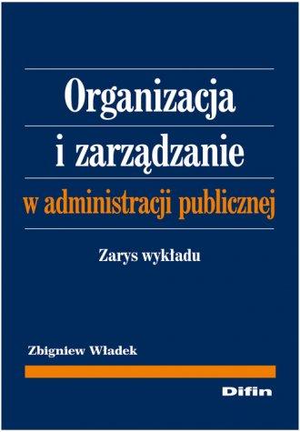 Organizacja i zarządzanie w administracji - okładka książki