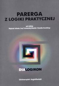 Parerga z logiki praktycznej. Dialogikon vol. 16 - okładka książki