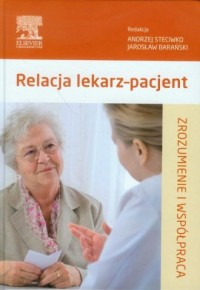 Relacja lekarz-pacjent. Zrozumienie i współczucie - okładka książki