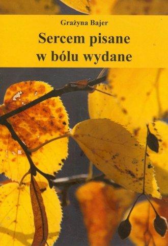 Sercem pisane w bólu wydanie - okładka książki