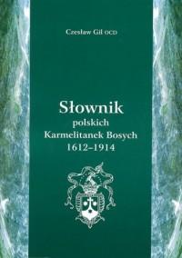 Słownik polskich Karmetalitanek Bosych 1612-1914 - okładka książki