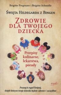 Św. Hildegarda z Bingen. Zdrowie dla twojego dziecka - okładka książki