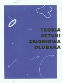 Teoria sztuki Zbigniewa Dłubaka - okładka książki