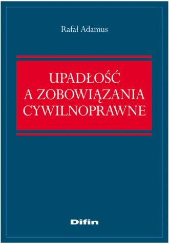 Upadłość a zobowiązania cywilnoprawne - okładka książki