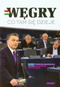 Węgry. Co tam się dzieje - Wydawnictwo - okładka książki