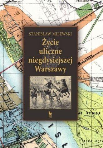 Życie uliczne niegdysiejszej Warszawy - okładka książki