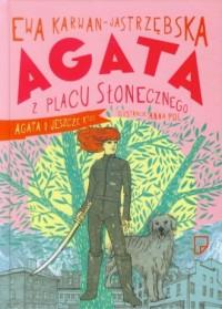 Agata z Placu Słonecznego. Agata i jeszcze Ktoś - okładka książki