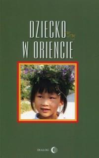 Dziecko w Oriencie - okładka książki