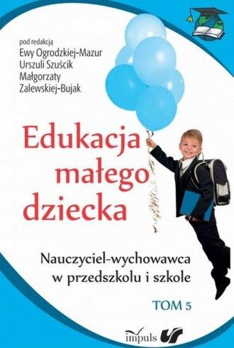 Edukacja małego dziecka. Nauczyciel - okładka książki