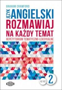Język angielski. Rozmawiaj na każdy temat 2. Repetytorium tematyczno-leksykalne - okładka podręcznika