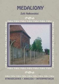 Medaliony Zofii Nałkowskiej. Streszczenie, analiza, interpretacja i zabawy edukacyjne - okładka podręcznika