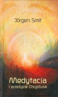 Medytacja i przeżycie Chrystusa - okładka książki
