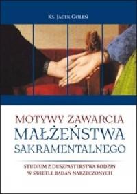 Motywy zawarcia małżeństwa sakramentalnego. - okładka książki