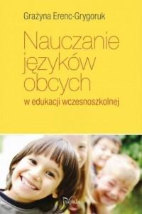 Nauczanie języków obcych w edukacji wczesnoszkolnej - okładka książki