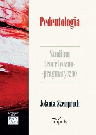 Pedeutologia. Studium teoretyczno-pragmatyczne - okładka książki