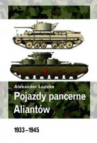 Pojazdy pancerne aliantów (1933-1945) - okładka książki