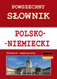 Powszechny słownik polsko-niemiecki. Słownik tematyczny - okładka książki