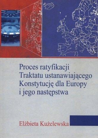 Proces ratyfikacji Traktatu ustanawiającego - okładka książki