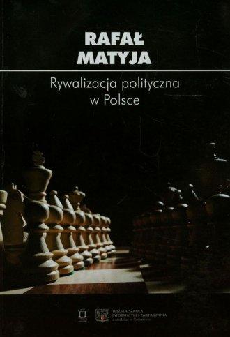 Rywalizacja polityczna w Polsce - okładka książki