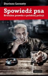 Spowiedź psa. Brutalna prawda o polskiej policji - okładka książki