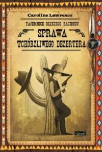Sprawa tchórzliwego dezertera. Tajemnice Dzikiego Zachodu - okładka książki